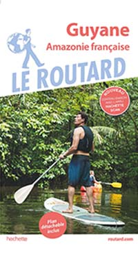 Visiter la Guyane avec le nouveau guide du Routard